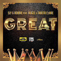 Sly & Robbie - Great (feat. Bugle and Tabeta Cshae) - Single