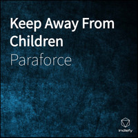 Paraforce - Keep Away From Children