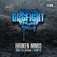 Broken Minds - Guns / Chupito