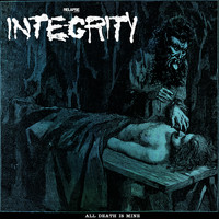 Integrity - All Death is Mine