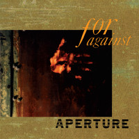 For Against - Aperture (2018 Remaster)