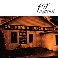 For Against - Mason's California Lunchroom (2018 Remaster)