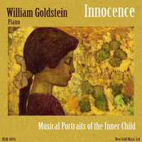 William Goldstein - Innocence: Musical Portraits of the Inner Child