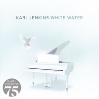 Karl Jenkins - White Water