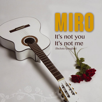 Miro - It's Not You It's Not Me (Bachata Spanglish)