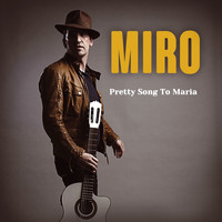Miro - Pretty Song To Maria