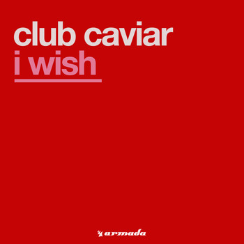 Club Caviar - I Wish