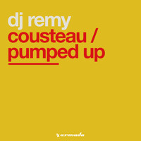 DJ Remy - Pumped Up / Cousteau