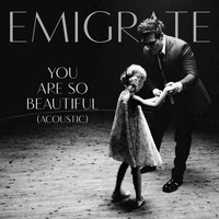 Emigrate - You Are So Beautiful (Acoustic)