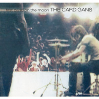 The Cardigans - First Band On The Moon (Remastered [Explicit])