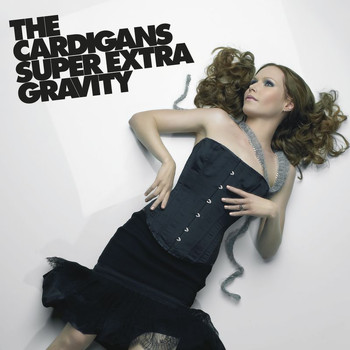The Cardigans - Super Extra Gravity (Remastered)