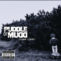 Puddle Of Mudd - Come Clean (Explicit)