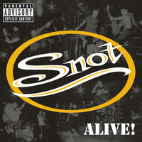 Snot - Alive (Explicit)