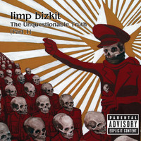 Limp Bizkit - The Unquestionable Truth (Pt. 1 [Explicit])