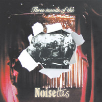 Noisettes - Three Moods Of The Noisettes (EP)