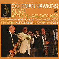Coleman Hawkins - Alive! At The Village Gate 1962 (Expanded Edition / Live At The Village Gate, NY / 1962)