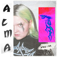 Alma - When I Die (Explicit)