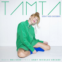 Tamta - Don't Kiss Goodbye