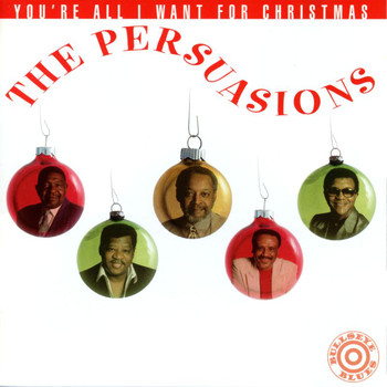 The Persuasions - You're All I Want For Christmas