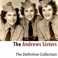 The Andrews Sisters - The Definitive Collection (Remastered 2018)