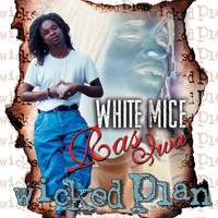 White Mice - Wicked Plan