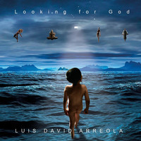 Luis David Arreola - Looking for God