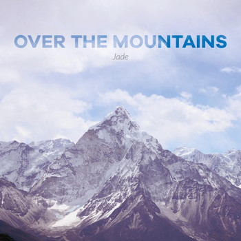 Jade - Over the Mountains