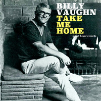 Billy Vaughn - Take Me Home - Christmas with You