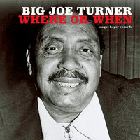Big Joe Turner - Where or When