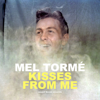 Mel Tormé - Kisses from Me