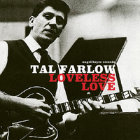 Tal Farlow - Loveless Love