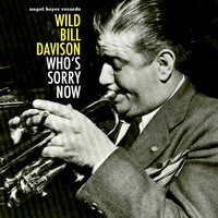 Wild Bill Davison - Who's Sorry Now