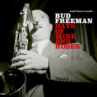Bud Freeman - Days of Wine and Roses