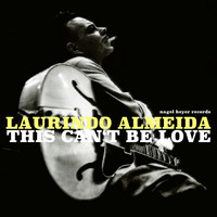 Laurindo Almeida - This Can't Be Love
