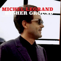 Michel Legrand - Higher Ground