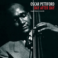 Oscar Pettiford - Day After Day
