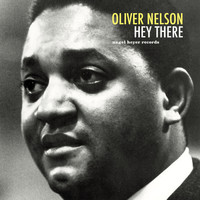 Oliver Nelson - Hey There