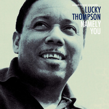 Lucky Thompson - Namely You