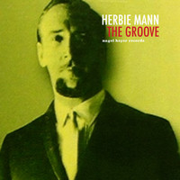 Herbie Mann - The Groove