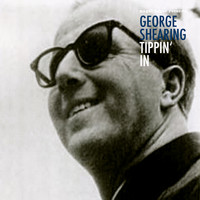 George Shearing - Tippin' In