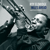Roy Eldridge - Miles Ahead