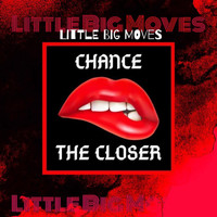 Chance the Closer - Little Big Moves (Explicit)