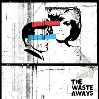 The Waste Aways - The Waste Aways