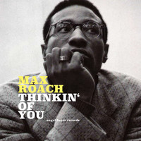 Max Roach - Thinkin' of You
