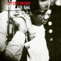 Clifford Brown - For Real