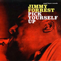Jimmy Forrest - Pick Yourself Up
