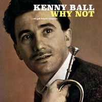 Kenny Ball - Why Not