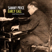 Sammy Price - Early Call