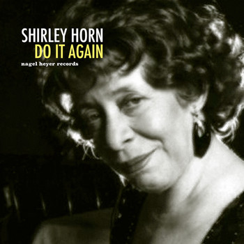 Shirley Horn - Do It Again