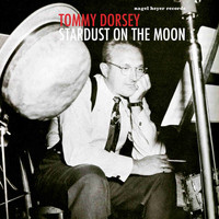 Tommy Dorsey - Stardust on the Moon